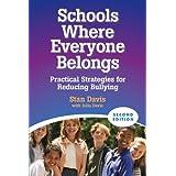 Schools Where Everyone Belongs: Practical Strategies for Reducing Bullying ~ Stan Davis