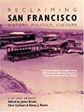 img - for Reclaiming San Francisco: History, Politics, Culture (A City Lights Anthology) [Paperback] [2001] (Author) James Brook, Chris Carlsson, Nancy J. Peters book / textbook / text book