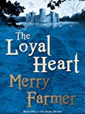 img - for The Loyal Heart (The Noble Hearts: Book One) book / textbook / text book