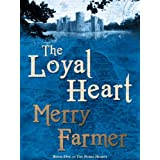 The Loyal Heart (The Noble Hearts: Book One)by Merry Farmer