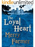 The Loyal Heart (The Noble Hearts series Book 1)