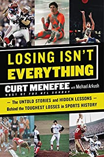 Book Cover: Losing Isn't Everything: The Untold Stories and Hidden Lessons Behind the Toughest Losses in Sports History