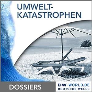 Natur- und Umweltkatastrophen und ihre gesellschaftlichen Folgen Hörbuch