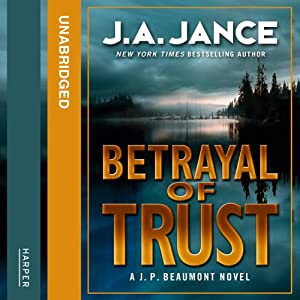 Betrayal of Trust | [J. A. Jance]