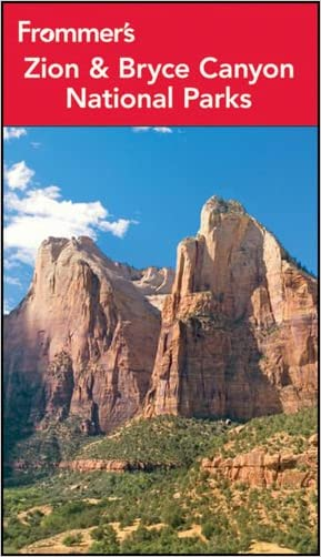 Frommer's Zion and Bryce Canyon National Parks (Park Guides)