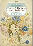 img - for Florists' Flowers and Societies (Shire garden history) by Ruth Duthie (1988-10-11) book / textbook / text book