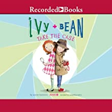 Ivy and Bean Take the Case (       UNABRIDGED) by Annie Barrows Narrated by Cassandra Morris