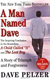 A Man Named Dave: A Story of Triumph and Forgiveness (0452281903) by Dave Pelzer