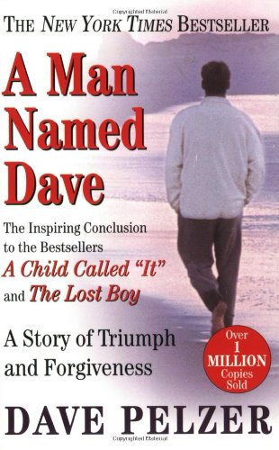 A Man Named Dave: A Story of Triumph and Forgiveness