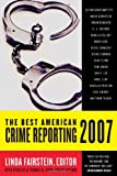 The Best American Crime Reporting 2007 (0060815531) by Fairstein, Linda