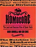 Homocore: The Loud And Raucous Rise Of Queer Rock (1555838553) by Ciminelli, David