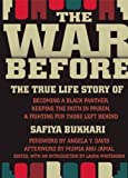 img - for The War Before: The True Life Story of Becoming a Black Panther, Keeping the Faith in Prison, and Fighting for Those Left Behind by Safiya Bukhari (2010) Paperback book / textbook / text book
