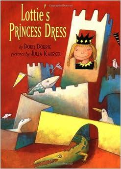 lottie s princess dress picture books doris dorrie