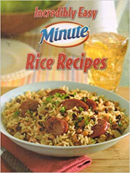 Incredibly Easy Minute Rice Recipes: Ltd Publications