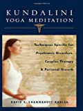 Kundalini Yoga Meditation: Techniques Specific for Psychiatric Disorders, Couples Therapy, and Personal Growth