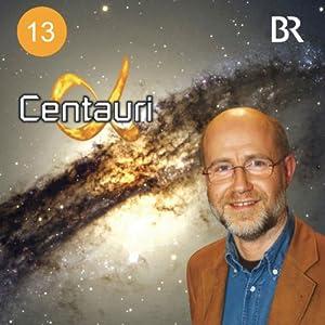 Schwarze Löcher: Fressen sie wirklich Sterne? (Alpha Centauri 13) Hörbuch
