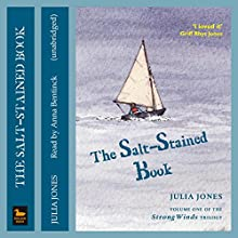 The Salt-Stained Book: Strong Winds Trilogy (       UNABRIDGED) by Julia Jones Narrated by Anna Bentinck