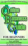 ONLINE BUSINESS GUIDE  FOR BEGINNERS (w/ bonus content): Create a STUNNING, high-traffic Online Store and Build your PASSIVE INCOME! (Make Money Online, ... startup, entrepreneur, leadership)