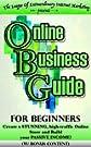 ONLINE BUSINESS: Internet Marketing & Entrepreneurship, Successfully (w/ bonus content!):  Work from Home, Create Wealth &...