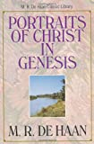img - for Portraits of Christ in Genesis, The (M. R. DeHaan Classic Library) book / textbook / text book