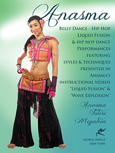 Belly Dance - Hip-Hop Liquid Fusion & Hip-Hop Dance Performances - Anasma, Future, Megatron