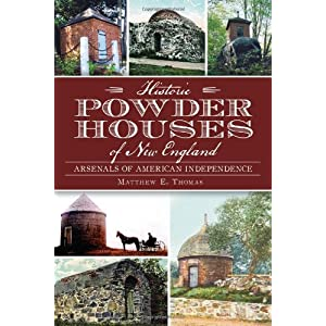 Historic Powder Houses of New England:: Arsenals of American Independence (Landmarks)