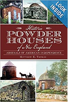 Historic Powder Houses of New England: Arsenals of American Independence (Landmarks) by Matthew Thomas