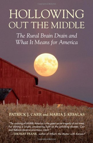 Hollowing Out the Middle: The Rural Brain Drain and What It Means for America