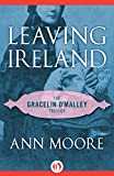 Leaving Ireland (The Gracelin OMalley Trilogy Book 2)