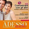 ADESSO Audio - Comunicare con gli altri. 4/2012: Italienisch lernen Audio - Kommunizieren Teil 3 Hörbuch von  div. Gesprochen von:  div.