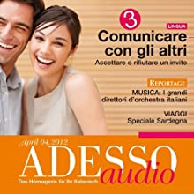 ADESSO Audio - Comunicare con gli altri. 4/2012: Italienisch lernen Audio - Kommunizieren Teil 3 (       UNABRIDGED) by  div. Narrated by  div.