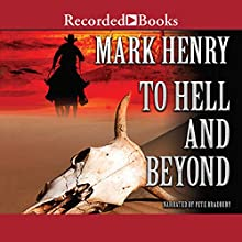 To Hell and Beyond Audiobook by Mark Henry Narrated by Pete Bradbury