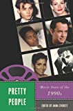img - for Pretty People: Movie Stars of the 1990s (Star Decades: American Culture/American Cinema) book / textbook / text book