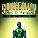 Sunrise Alley Audiobook by Catherine Asaro Narrated by Hillary Huber
