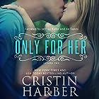Only for Her: Volume 2 (       ungekürzt) von Cristin Harber Gesprochen von: Xe Sands, Jeffrey Kafer