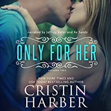Only for Her: Volume 2 (       UNABRIDGED) by Cristin Harber Narrated by Xe Sands, Jeffrey Kafer
