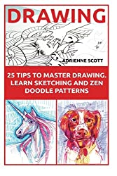 Drawing: 25 Tips to Master Drawing Learn Sketching and Zen Doodle Patterns (How To Draw, Drawing Books, Sketching, Drawing, Drawing Ideas, Drawing Tool, Zentangle, Drawing Patterns, Doodling)