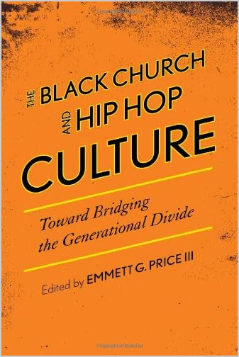 The Black church and hip hop culture : toward bridging the generational divide
