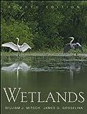 W. J. Mitsch's,J. G. Gosselink's 4th(fourth) edition (Wetlands [Hardcover])(2007)