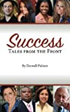 Success: Tales from the Front