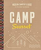 Camp Sunset: A Modern Campers Guide to the Great Outdoors