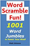 Word Scramble Fun: 1001 Word Jumbles...