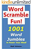 Word Scramble Fun: 1001 Word Jumbles to Power Your Mind!