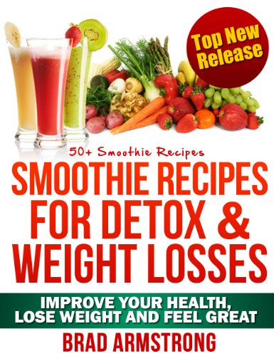 50+ Smoothie Recipes For Weight Loss, Detox & Better Overall Health
