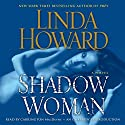 Shadow Woman: A Novel (       UNABRIDGED) by Linda Howard Narrated by Carrington MacDuffie