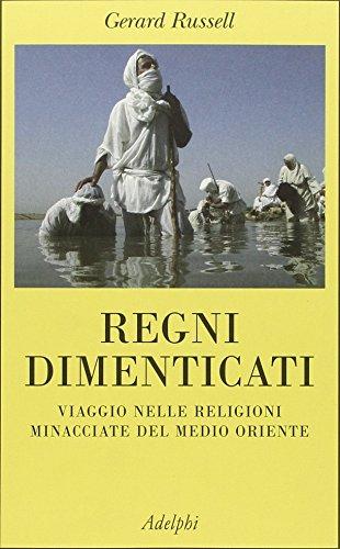 regni-dimenticati-viaggio-nelle-religioni-minacciate-del-medio-oriente