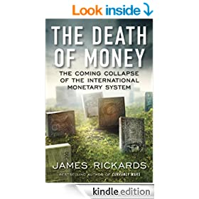 The Death of Money: The Coming Collapse of the International Monetary System