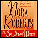 The Last Honest Woman (       UNABRIDGED) by Nora Roberts Narrated by Marie Caliendo