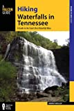 Hiking Waterfalls in Tennessee: A Guide to the States Best Waterfall Hikes