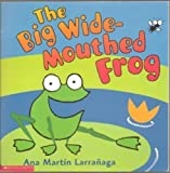 img - for The Big Wide-Mouthed Frog book / textbook / text book